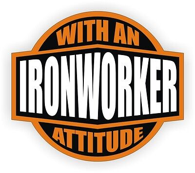 Ironworker With An Attitude Hard Hat Decal Helmet Sticker Label Iron Steel