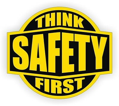 Think Safety First Hard Hat Sticker Label Helmet Decal 1st Construction