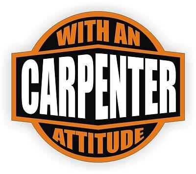 Carpenter With An Attitude Hard Hat Decal Helmet Sticker Label Construction