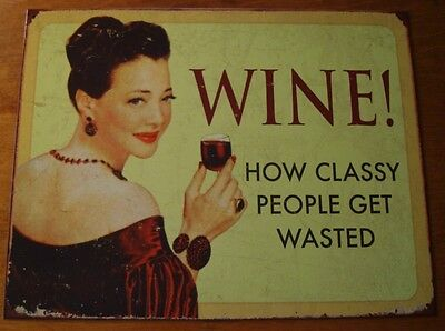 Wine - How Classy People Get Wasted Rustic Bar Pub Restaurant Decor Sign New