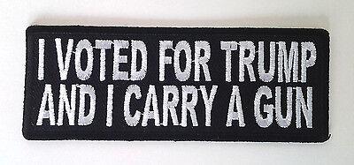 I VOTED FOR TRUMP AND I CARRY A GUN    Pro Gun  Pro Trump Biker Patch P5576 E