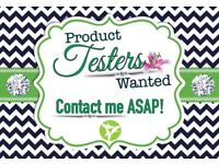 Product testers wanted