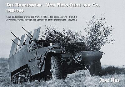 Hill: Die Bundeswehr 1955-1966 Bilderreise durch die frühen Jahre Von Nato-Ziege