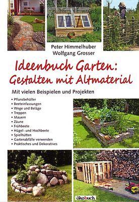 Ideenbuch Garten - gestalten mit Altmaterial Upcycling Recycling im Garten