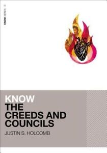 Know the Creeds and Councils by Justin S. Holcomb (Paperback, 2014)
