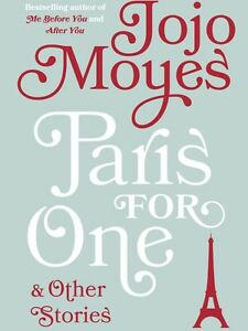 PARIS FOR ONE by JOJO MOYES hardcover, new