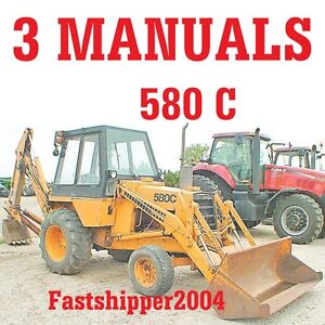 3 manuals case 580 c 580c loader backhoe service repair case 580 backhoe owners manual case 580 super k backhoe service manual