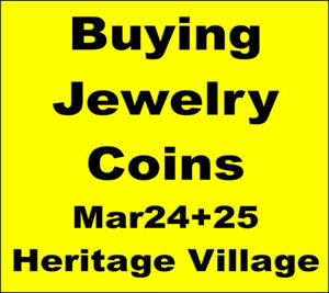 Buying This weekend  Mar24Jewelry +All CoinsAt Heritage Village