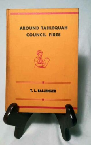 Around Tahlequah Council Fires by Ballenger/1945 Cherokee Publish. Co. Hardback