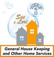 SUE & LORI GENERAL HOUSE CLEANING AND OTHER SERVICES