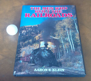 Book: The Men Who Built The Railroads, Aaron E. Klein, 1986 Kitchener / Waterloo Kitchener Area image 1