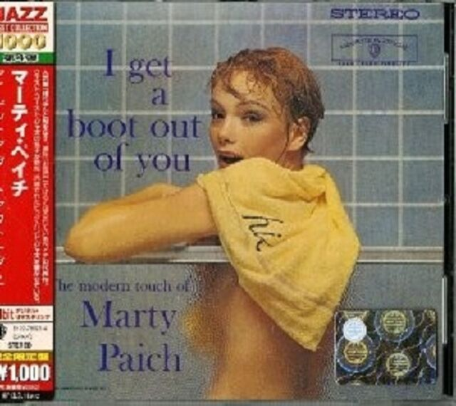 MARTY PAICH - I GET A BOOT OUT OF YOU  CD NEU