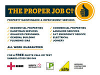 Property Maintenance by The Proper Job Co ✓ Builder ✓ Electrician ✓ Plumber ✓ Gas Engineer ✓ Joiner
