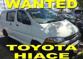Toyota Hiace Wanted { WE BUY YOUR HIACE ANY CONDITION !!! }