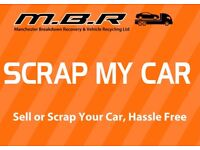 MBR SCRAP MY CAR MANCHESTER SCRAP OR SELL YOUR CAR TODAY ££CASH££