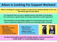 PA personal assistant support workers wanted! to support 32 year old independent woman