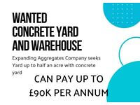 Concrete Yard Required up to £90k pa
