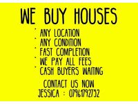 We buy houses..any location..any condition!