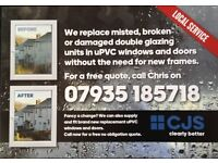 CJS MISTY WINDOW REPAIRS We replace misted, broken or damaged double glazing units in uPVC windows