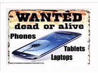 Phones, tablets, laptops wanted in any condition, dead or alive so long as the cosmetic os ok