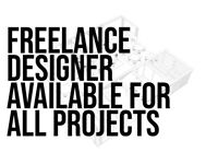 Freelance Designer Available for all Projects. Interior Design, Exterior, Garden, Graphics, Branding