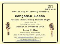 Southsea Charity Gig Event: Benjamin Rosso Michael Buble /Swing Tribute Night. 18th November.