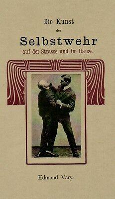 Die Kunst der Selbstwehr Selbstverteidigung self-defence Edmond Vary1921 Reprint