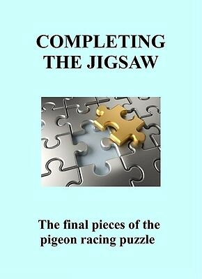 RACING PIGEON BOOK - Completing the Jigsaw