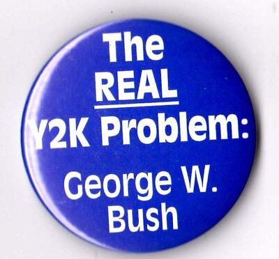 Anti  George W Bush Campaign Button Pin 2000 Y2k