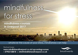 Mindfulness for Stress - Internationally recognised 8 Week Mindfulness Course in Liverpool