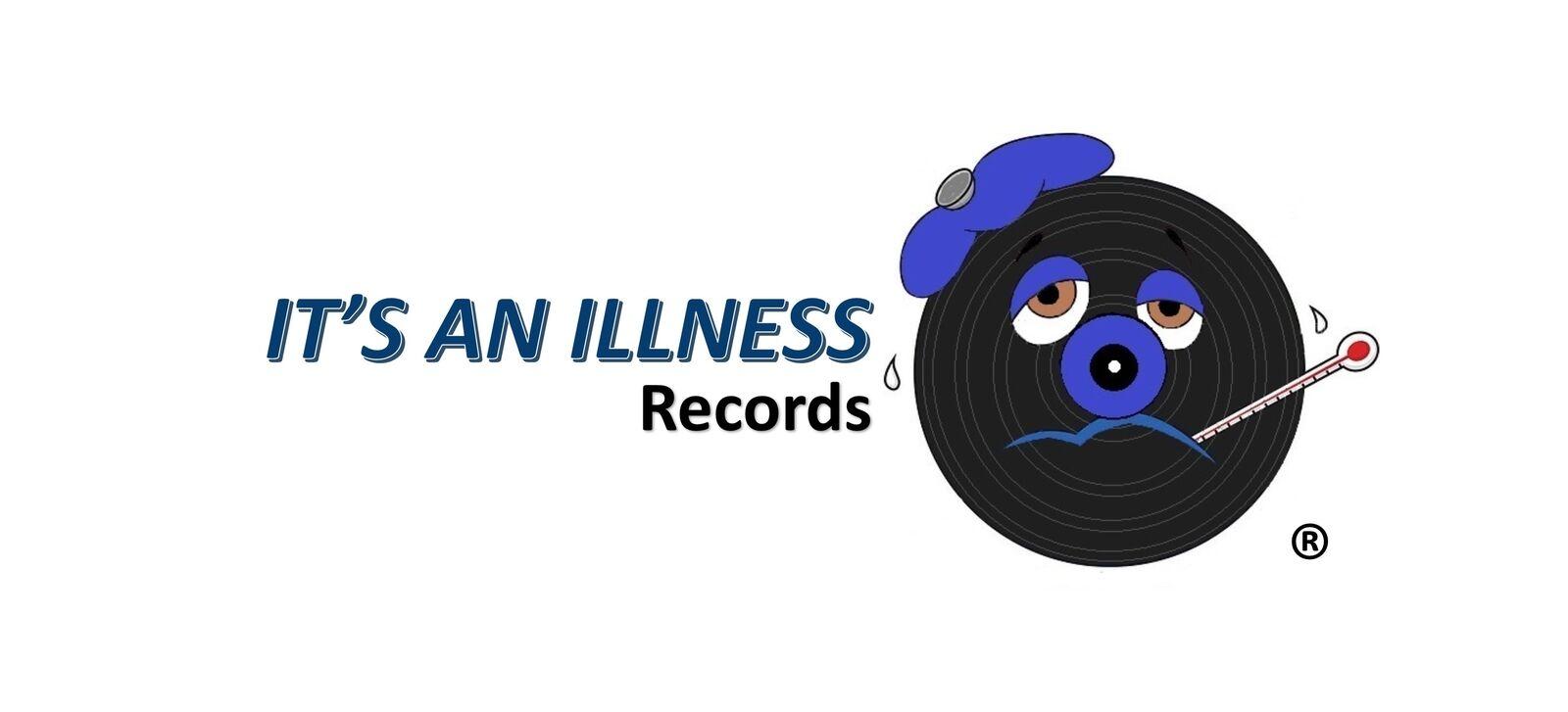 It's An Illness Records