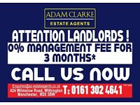 Landlords Wanted*** 3 Months free management for new landlords***Call us today 0161 302 4641