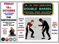 FRIDAY 14th OCTOBER - 60s 70s SOUL / REGGAE / MOTOWN / SKA with DOUBLE BARREL - FISHPONDS