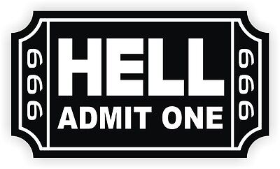 Ticket To Hell Hard Hat Sticker Funny Helmet Decal 666 Toolbox Motorcycle