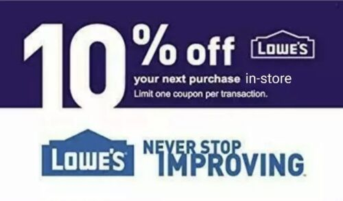 ONE 1X 10 OFF LOWES 1Coupon - Lowe s In-storeOnly FAST Delivery - $4.00