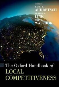 The Oxford Handbook of Local Competitiveness by Oxford University Press...