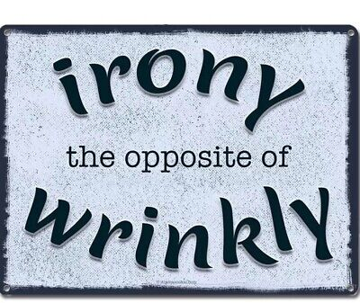 Irony The Opposite Of Wrinkly 9 X 12 Inch Metal Sign Wash Room Laundry Wall