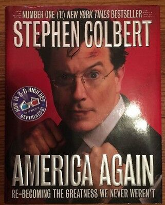 America Again  Re Becoming Greatness We Never Werent By Stephen Colbert