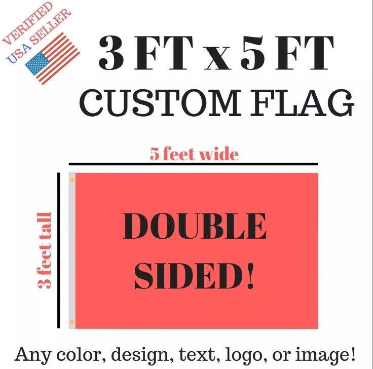 Custom Flag DOUBLE Sided Banner, 3x5 feet size -  2 Metal Grommets NEW USA SHIP