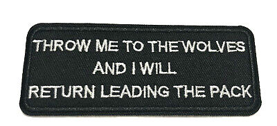Throw Me To The Wolves Embroidered Patch Iron-On Sew-On Military Motif Applique