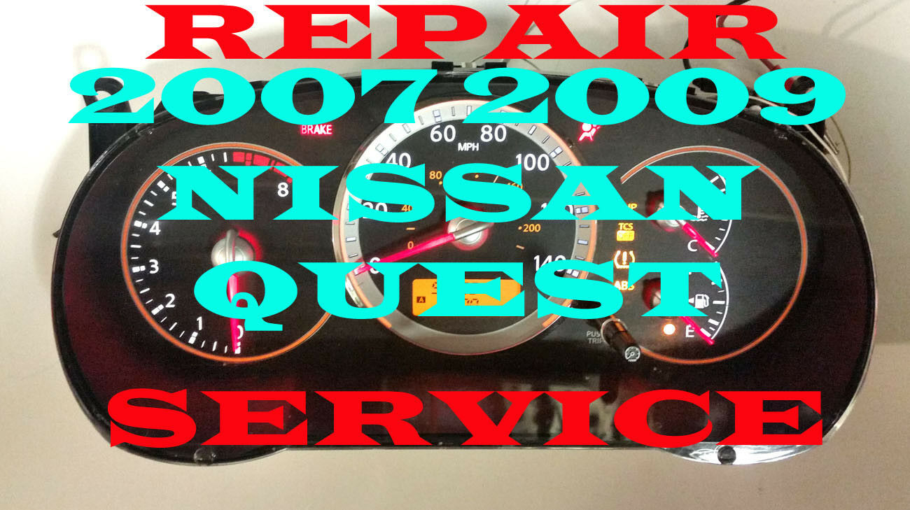 2007 2008 2009 NISSAN QUEST  REPAIR SERVICE INSTRUMENT CLUSTER