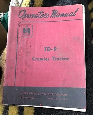 Orig Factory Ih International Harvestor Td-9 Crawler Tractor Opearators Manual