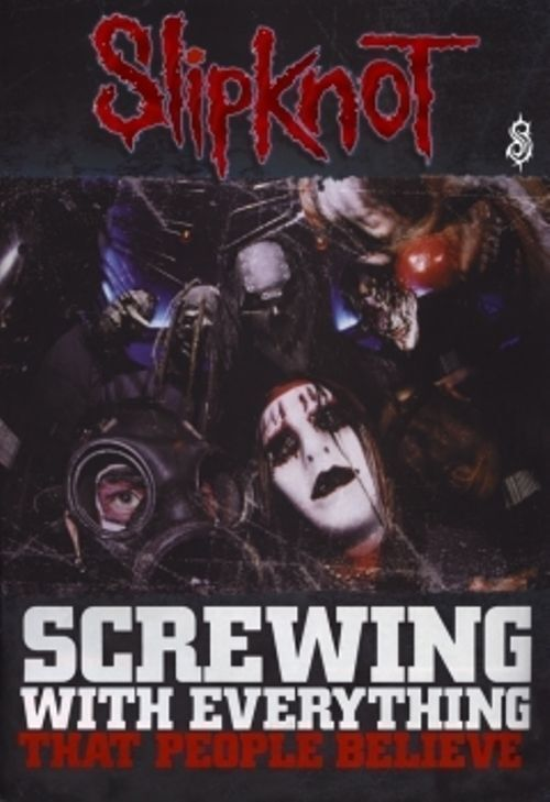 SLIPKNOT - SCREWING WITH EVERYTHING  POSTER