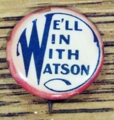 Antique 1904 Thomas E. Watson Presidential Campaign Pinback Button Pin Populist