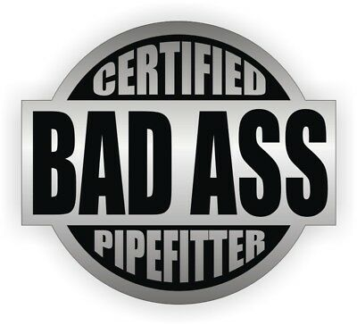 Hard Hat Sticker Bad Ass Pipefitter Funny Pipe-fitter Helmet Decal Plumbing