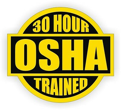 30 Hour Osha Trained Hard Hat Decal Helmet Sticker Safety Label Construction