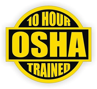 10 Hour Osha Trained Hard Hat Decal Helmet Sticker Safety Label Union Laborer
