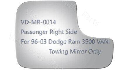 Tow Mirror Glass for 96-03 Dodge Ram 3500 VAN Pickup Passenger Side RH #2763