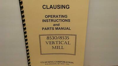 Clausing 8530 8535 Vertical Mill Machine - Instructions Parts Manual