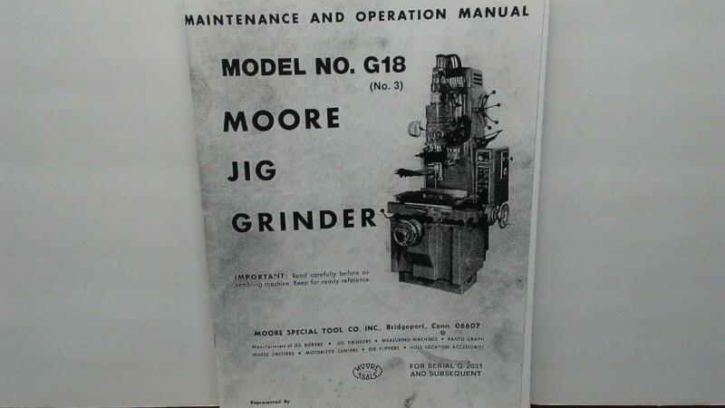 Moore #3 (G18) Jig Grinder – Maintenance, Operation & Parts Manual